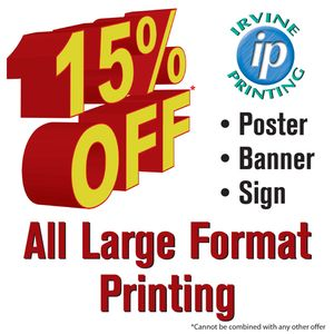 15% OFF All Large Format Printing. JUST STOP BY!!