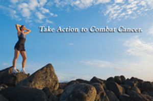 Take action to combat cancer.