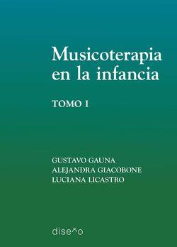 Musicoterapia en la infancia, tomo 1