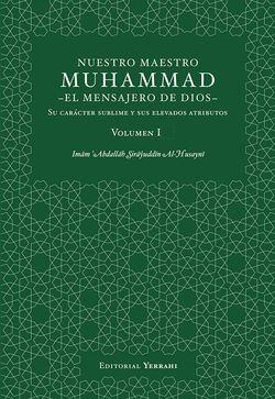 Nuestro Maestro Muhammad, el Mensajero de Dios - Volumen I