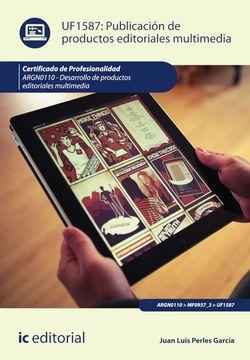 Publicación de productos editoriales multimedia. ARGN0110 - Desarrollo de productos editoriales multimedia