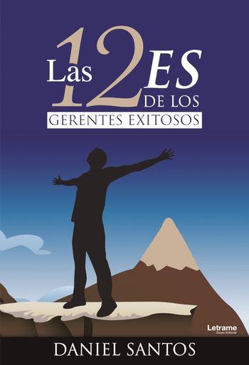 Imagen de portada de Las 12 Es de los Gerentes Exitosos