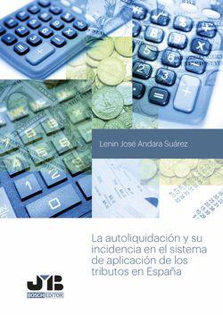 La autoliquidación y su incidencia en el sistema de aplicación de los tributos en España.