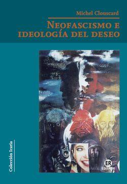 Neofascismo e ideología del deseo