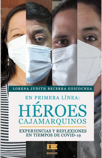 Imagen de portada de En primera línea: héroes cajamarquinos.