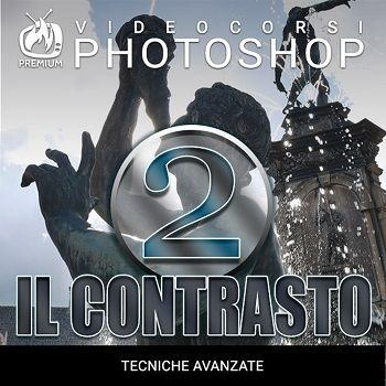 Videocorso Total Photoshop - Il Contrasto con Photoshop Vol. 2 - ITA