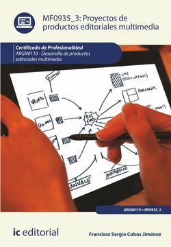 Proyectos de productos editoriales multimedia. ARGN0110 - Desarrollo de productos editoriales multimedia