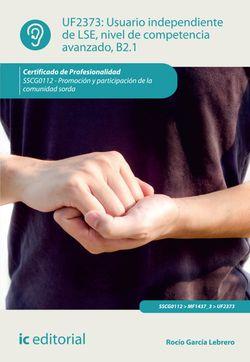 Usuario independiente de LSE, nivel de competencia avanzado B2.1. SSCG0112 - Promoción y participación de la comunidad sorda
