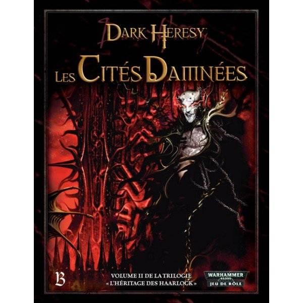 Dark Heresy - Trilogie L'Héritage des Haarlock - vol.2 Les Cités Damnées