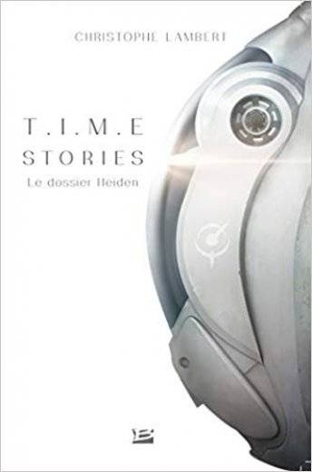 Time Stories - Le dossier Heiden (Roman)
