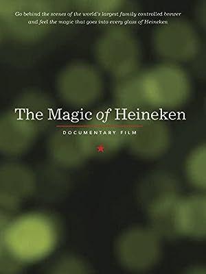 The Magic of Heineken