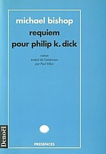 Requiem pour Philip K. Dick de Michael BISHOP ()