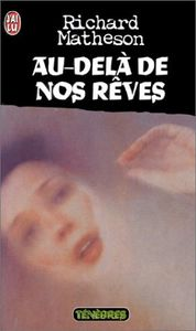Au-delà de nos rêves de Richard  MATHESON ()