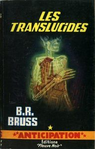 Les Translucides de B.R.  BRUSS ()