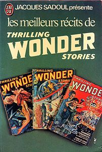 Les Meilleurs récits de THRILLING WONDER STORIES de Jacques SADOUL, Charles L. HARNESS, William FITZGERALD, Sherwood SPRINGER, Ray  BRADBURY, Manly Wade WELLMAN, Arthur K. BARNES, Clark Ashton  SMITH, William RATIGAN, Leigh BRACKETT ()