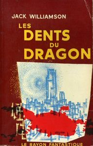 Les Dents du dragon de Jack WILLIAMSON ()