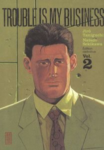 Trouble is my business, tome 2 de Jiro TANIGUCHI ()
