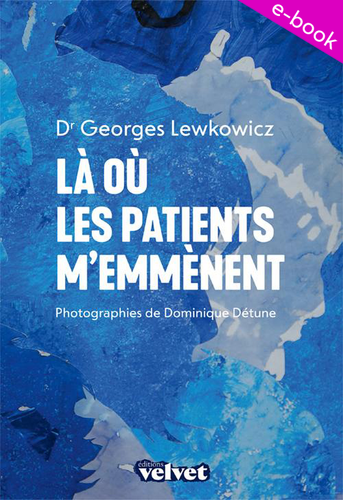 Là où les patients m'emmènent (ebook)