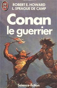 Conan le guerrier de Robert E.  HOWARD, Lyon Sprague DE  CAMP ()