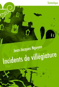 Incidents de villégiature