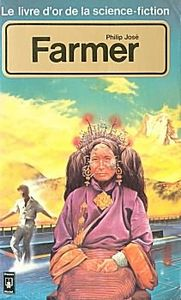 Le Livre d'Or de la science-fiction : Philip José Farmer de Philip Jose FARMER, Jacques CHAMBON ()