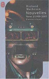 Nouvelles, tome 3 / 1959-2003 de Richard Christian MATHESON, Richard MATHESON, Robert LOUIT ()
