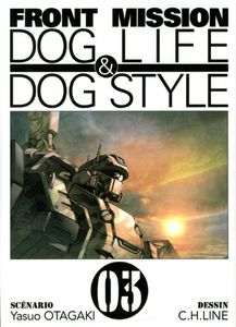 Front Mission - Dog Life and Dog Style Vol.3 de Yasuo OTAGAKI ()