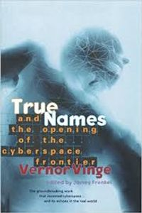 True Names and the opening of the cyberspace frontier de Vernor VINGE ()
