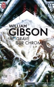 Gravé sur chrome de William  GIBSON ()
