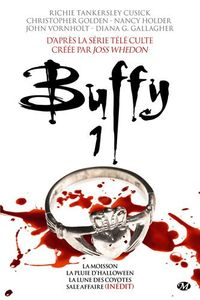 Buffy - 1 de Richie Tankersley CUSICK, Nancy HOLDER, Diana G. GALLAGHER, John VORNHOLT, Christopher GOLDEN ()