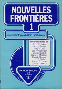 Fiction spécial n° 24 : Nouvelles Frontières (1ère série) de Alain DORÉMIEUX, Michael BISHOP, Bruno MARTIN, Pamela SARGENT, René LATHIÈRE, Gordon EKLUND, Philip K. DICK, George Alec EFFINGER, Robert THURSTON, Brian ALDISS, James Jr. TIPTREE, Barry N. MALZBERG ()
