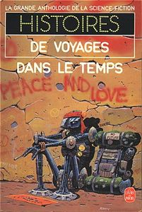 Histoires de voyages dans le temps de Jacques GOIMARD, Demètre IOAKIMIDIS, Gérard KLEIN, Cyril M. KORNBLUTH, Lester DEL REY, Fredric BROWN, Donald MALCOLM, Richard MATHESON, James Graham BALLARD, Poul ANDERSON, Henry KUTTNER, Catherine L. MOORE, Jack FINNEY, Mack REYNOLDS, William TENN, Jack ()
