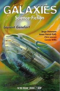 Galaxies n° 19 de Stéphanie NICOT, Chris LAWSON, James Patrick  KELLY, Connie  WILLIS, Laurent  GENEFORT, Eric VIAL, Serge DELSEMME, Frederik  POHL ()