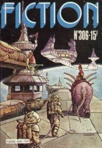 Fiction n° 306 de Daniel RICHE, M. MENDELSOHN, Bruno MARTIN, Bruno LECIGNE, Peter PHILLIPS, Jacques PARSONS, Gilles THOMAS, Pierre MARLSON, Pierre PELOT, Alain GARSAULT, Gilles GRESSARD, Yves RIO, Raymond MILESI, Bernard STEPHAN, Philip K. DICK ()