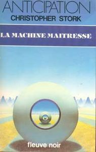 La Machine maîtresse de Christopher STORK ()