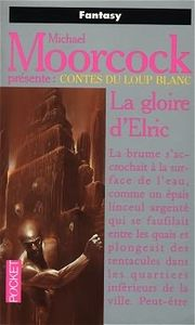 La Gloire d'Elric de Paul W. CASHMAN, Nancy Averill  COLLINS, Doug MURRAY, Karl Edward  WAGNER, Thomas E. FULLER, Jody Lynn NYE, Colin GREENLAND, Robert WEINBERG, Charles PARTINGTON, Peter CROWTHER, James LOVEGROVE, Nancy HOLDER, Neil  GAIMAN ()