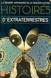 Histoires d'extraterrestres de Jacques GOIMARD, Demètre IOAKIMIDIS, Gérard KLEIN, Theodore STURGEON, Robert SHECKLEY, Eric Frank RUSSELL, Walter KUBILIUS, Fredric BROWN, Bill BROWN, Richard MATHESON, John ANTHONY, Chad OLIVER, Arthur SELLINGS, Murray LEINSTER, William Frederick TEMPLE,  ()