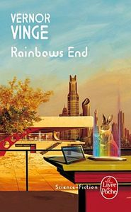 Rainbows End de Vernor VINGE ()