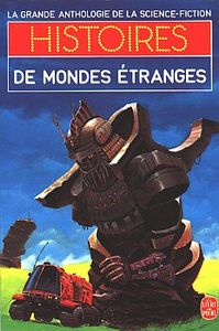 Histoires de mondes étranges de Gérard KLEIN, Stanley  WEINBAUM, Arthur C. CLARKE, Algis BUDRYS, Ray  BRADBURY, Alfred Elton VAN  VOGT, Idris SEABRIGHT, Anthony BOUCHER, James Jr. TIPTREE, Robert SHECKLEY, Isaac  ASIMOV, R. A. LAFFERTY ()