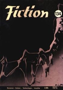 Fiction n° 134 de James E. GUNN, J. T. MacINTOSH, Edmond HAMILTON, Robert F. YOUNG, Damon KNIGHT, Alan Edward NOURSE, Philippe  CURVAL, Anne TRONCHE ()
