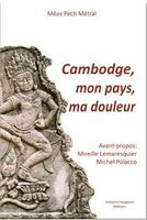 Cambodge, mon pays, ma douleur