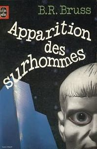 Apparition des surhommes de B.R. BRUSS ()