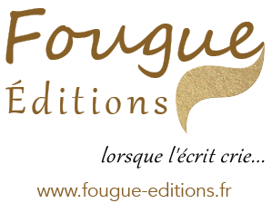 FOUGUE ÉDITIONS