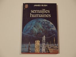 Semailles humaines de James  BLISH (J'ai Lu SF)