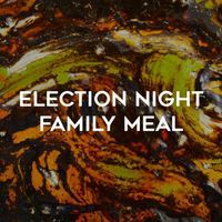 ELECTION NIGHT FAMILY MEAL (FEEDS 4 - 6 PAX)