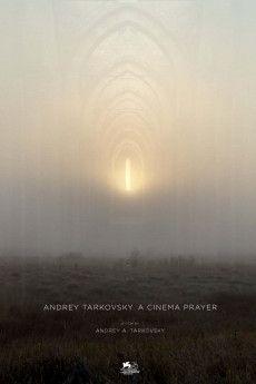 Andrey Tarkovsky. A Cinema Prayer 2019 Poster