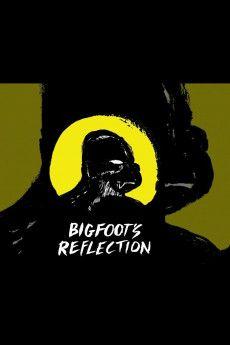 Bigfoot's Reflection 2007 Poster