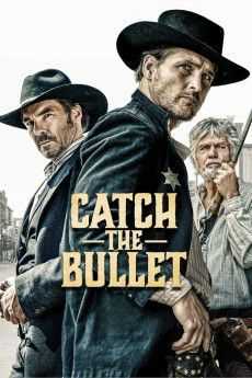 Catch the Bullet 2021 Poster