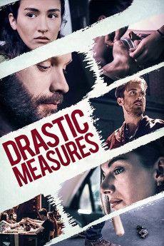 Drastic Measures 2019 Poster