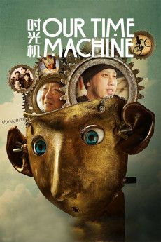 Our Time Machine 2019 Poster